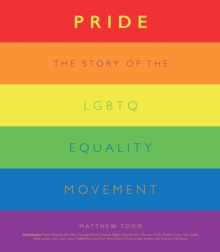 Pride  : the story of the LGBTQ equality movement - Todd, Matthew