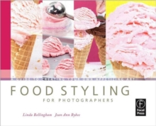 Image for Food styling for photographers  : a guide to creating your own appetizing art
