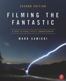 Image for Filming the fantastic  : a guide to visual effects cinematography
