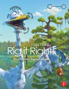 Rig it right!  : Maya animation rigging concepts - O'Hailey, Tina