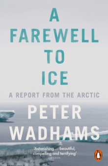 A farewell to ice - Wadhams, Peter
