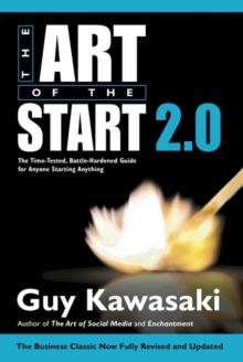 Image for The art of the start 2.0  : the time-tested, battle-hardened guide for anyone starting anything