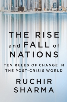 Image for The rise and fall of nations  : ten rules of change in the post-crisis world