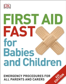 Image for First aid fast for babies and children  : emergency procedures for all parents and carers