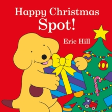 Happy Christmas, Spot! - Hill, Eric