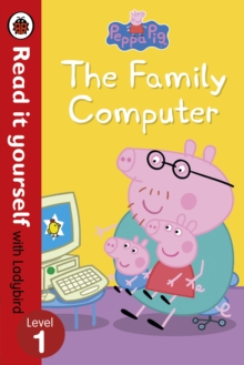 Image for Peppa Pig: The Family Computer - Read It Yourself with Ladybird Level 1