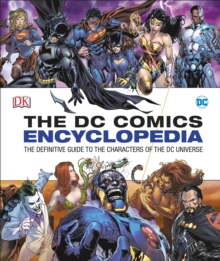 Image for The DC Comics encyclopedia  : the definitive guide to the characters of the DC Universe