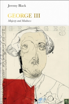 Image for George III  : madness and majesty