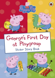 Image for George's First Day at Playgroup : Sticker Book