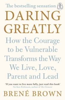 Image for Daring greatly  : how the courage to be vulnerable transforms the way we live, love, parent and lead