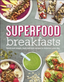 Image for Superfood breakfasts  : great-tasting, high-nutrient recipes to kickstart your day