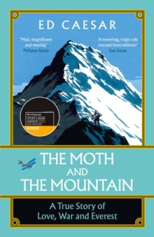 Image for The Moth and the Mountain : A True Story of Love, War and Everest