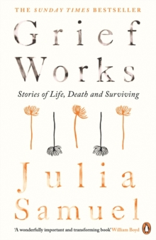 Image for Grief works  : stories of life, death and surviving
