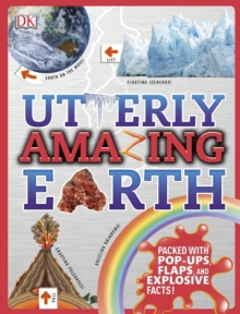 Image for Utterly amazing Earth  : packed with pop-ups, flaps, and explosive facts!