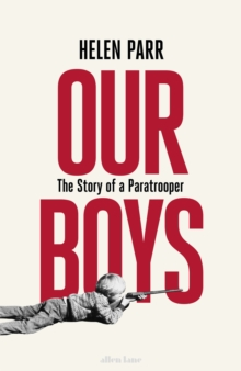 Image for Our boys  : the story of a paratrooper