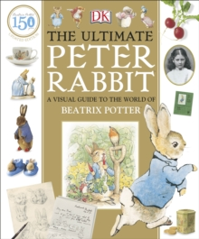 Image for The ultimate Peter Rabbit  : a visual guide to the world of Beatrix Potter