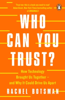 Image for Who can you trust?  : how technology brought us together - and why it could drive us apart