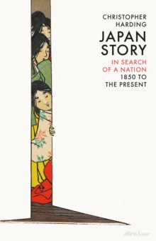 Image for Japan story  : in search of a nation, 1850 to the present