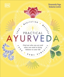 Image for Practical ayurveda  : yoga, meditation, massage, food, home remedies