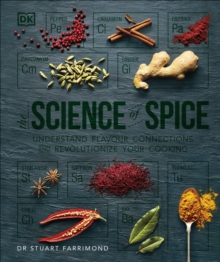 Image for The science of spice  : understand flavour connections and revolutionize your cooking