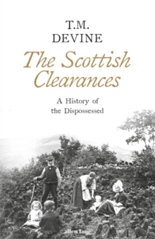 Image for The Scottish Clearances  : a history of the dispossessed, 1600-1900