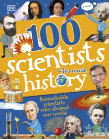 100 scientists who made history  : remarkable scientists who shaped our world - Mills, Andrea