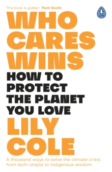 Image for Who Cares Wins: How to Protect the Planet You Love: