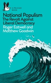 Image for National populism  : the revolt against liberal democracy