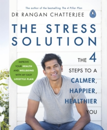 The stress solution: the 4 steps to reset your body, mind, relationships and purpose - Chatterjee, Rangan