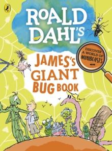 Image for Roald Dahl's James's giant bug book