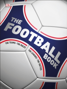 Image for The football book  : the teams, the rules, the leagues, the tactics