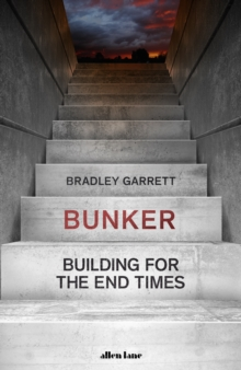 Image for Bunker  : building for the end times