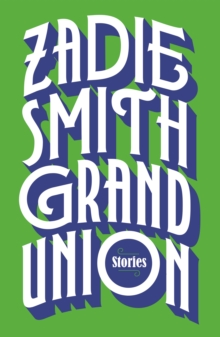 Grand union - Smith, Zadie