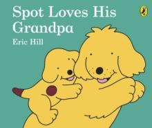 Spot loves his grandpa - Hill, Eric
