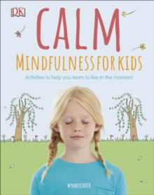 Calm  : mindfulness for kids - Kinder, Wynne