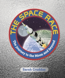 Image for The space race  : the journey to the moon and beyond