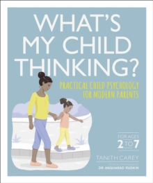 Image for What's my child thinking?  : practical child psychology for modern parents
