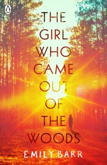 The girl who came out of the woods - Barr, Emily