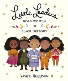 Little leaders: Bold women in black history - Harrison, Vashti