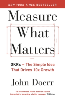 Image for Measure what matters  : OKRs