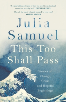 Image for This too shall pass  : stories of change, crisis and hopeful beginnings