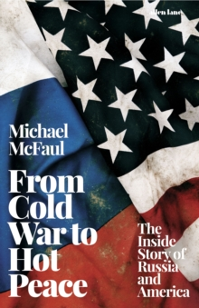 Image for From Cold War to hot peace  : the inside story of Russia and America