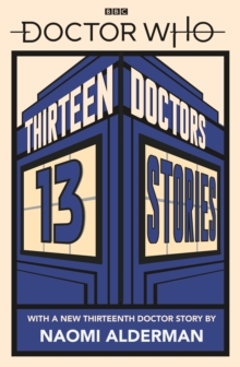 Thirteen doctors, 13 stories - Alderman, Naomi