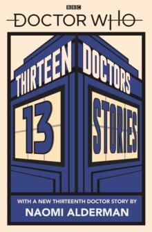 Image for Thirteen doctors 13 stories