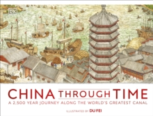 Image for China through time  : a 2,500 year journey along the world's greatest canal