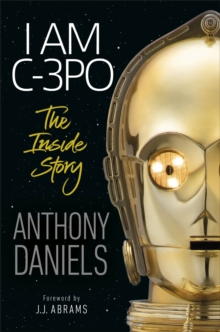 Image for I am C-3PO  : the inside story