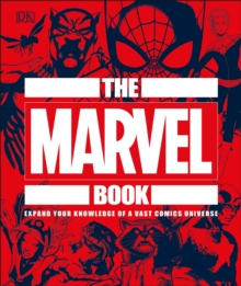 The Marvel book  : expand your knowledge of a vast comics universe - DK