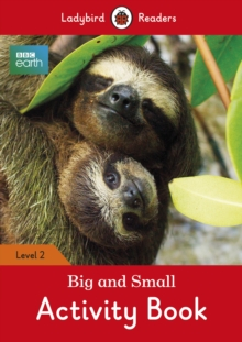 Image for BBC Earth: Big and Small Activity Book- Ladybird Readers Level 2