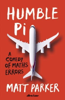 Image for Humble Pi  : a comedy of maths errors