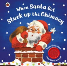 Image for When Santa got stuck up the chimney